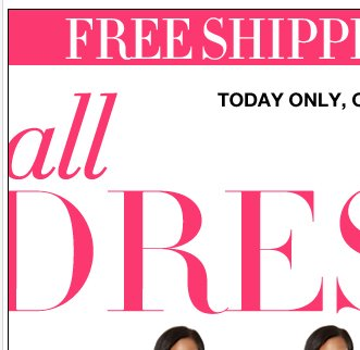 All Dresses are up to 50% off plus FREE Shipping on all orders