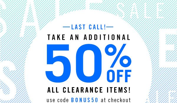 Take an additional 50% Off all Clearance! Shop Now