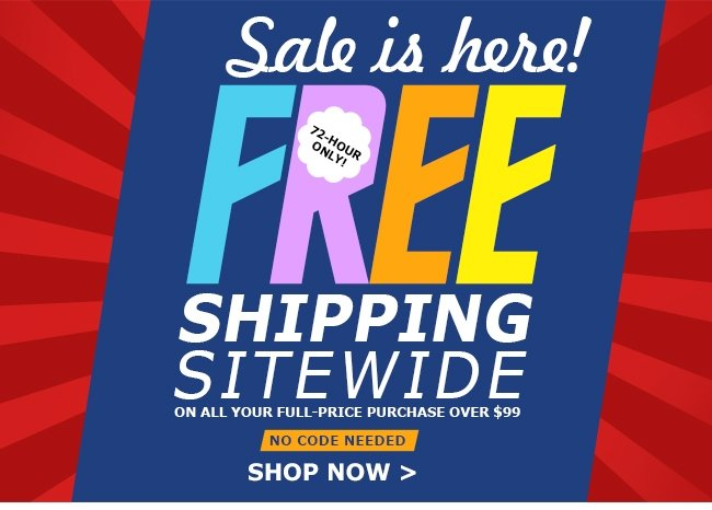sale is here free shipping sitewide