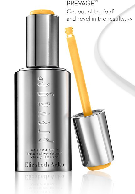 PREVAGE®. Get out of the 'old' and revel in the results.