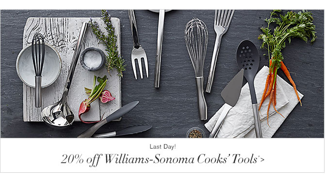 Last Day! - 20% off Williams-Sonoma Cooks' Tools*