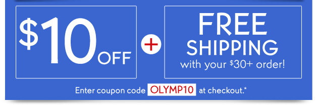 $10 OFF + FREE SHIPPING with your $30+ order!