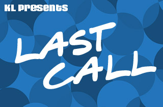 KL Presents: Last Call
