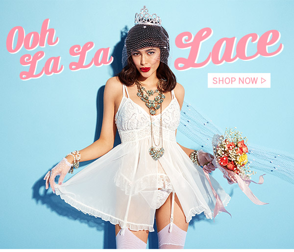 Ooh La La Lace! Shop Now