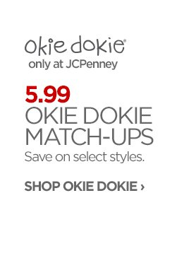 okie dokie only at JCPenney 5.99 OKIE DOKIE MATCH – UPS Save on select styles.  SHOP OKIE DOKIE ›