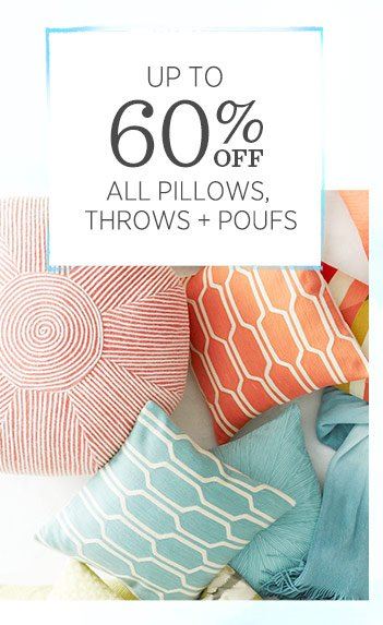 Up to 60% off pillows, throws + poufs