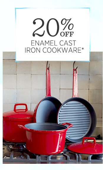 20% off enamel cast iron cookware*