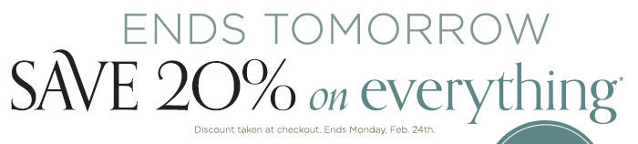 save 20% on everything ends tomorrow