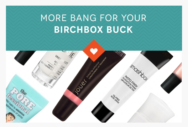 More Bang for Your Birchbox Buck