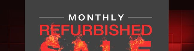 Monthly Refurbished Sale