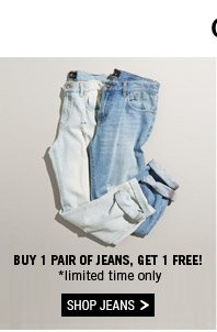 O-Week Inspo...    Buy 1 pair of jeans, get 1 free! *Limited time only. Shop Jeans