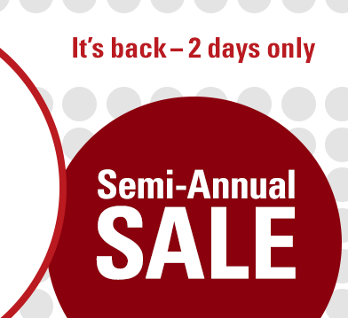 It's back — 2 days only Semi-Annual Sale