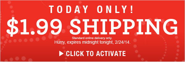 One Day Only Special: $1.99 Standard Shipping and more!