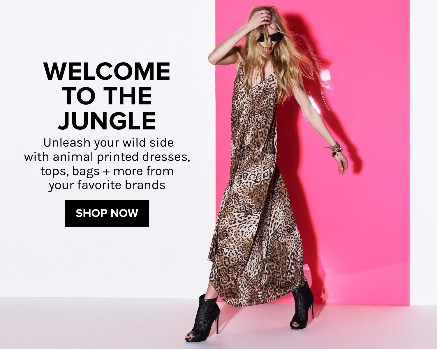 Welcome to the Jungle. Unleash your wild side with animal printed dresses, tops, bags + more from your favorite brands. SHOP NOW!