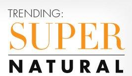 TRENDING: SUPER NATURAL