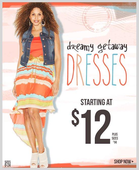 Dreamy Getaway Dresses - Starting at $12! Plus $14.