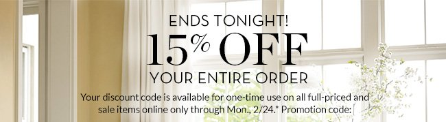 ENDS TONIGHT! 15% OFF YOUR ENTIRE ORDER