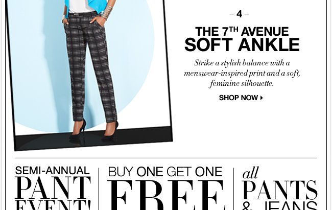 All Pants & Jeans are B1G1 Free during the Semi Annual Pant Event!