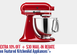Extra 10% off + $30 Mail-In Rebate on Featured KitchenAid Appliances**