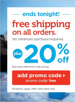 Ends tonight - Free shipping on all orders plus 20% off.  No minimum purchase required.