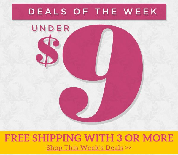 Deals of the Week Under $9 + Free Shipping with 3 or more items - Shop This Weeks Deals