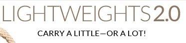 Lightweights 2.0: Carry A Littls - Or A Lot