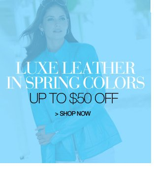 luxe leather in spring colors up to $50 off - shop now