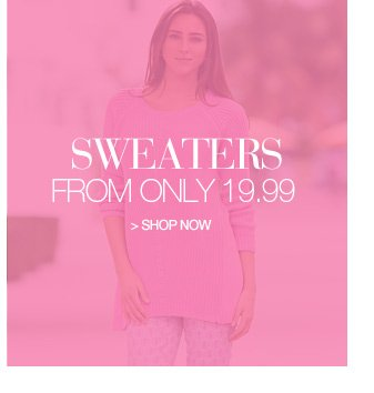 sweaters from only 19.99 - shop now