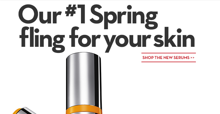 Our #1 Spring fling for your skin. SHOP THE NEW SERUMS.