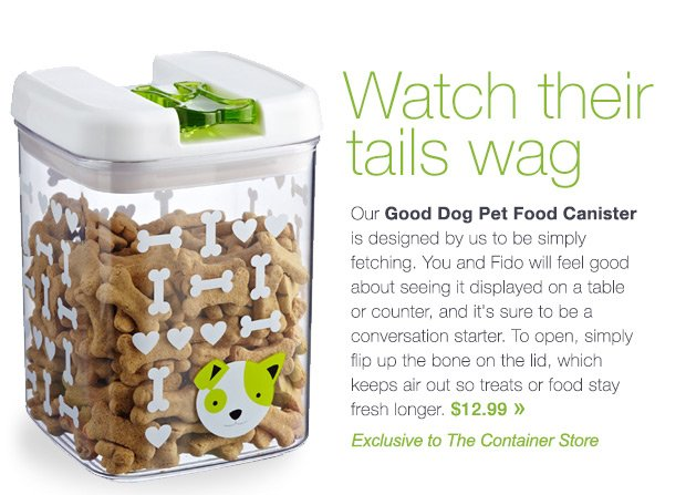 Watch  Their Tails Wag Good Dog Pet Food Canister $12.99 »