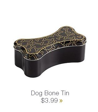 Dog Bone  Tin $3.99 »