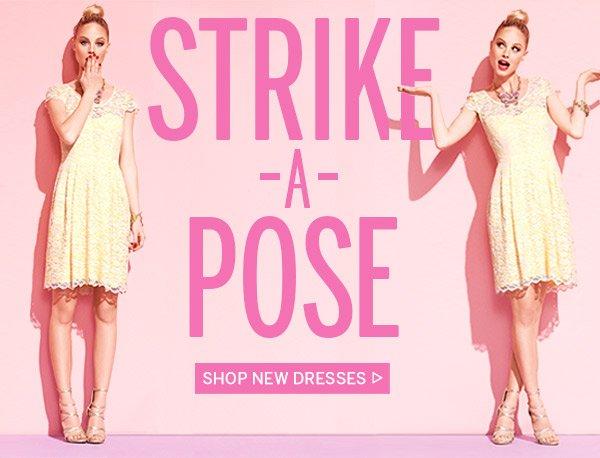 Strike A Pose! Shop New Dresses