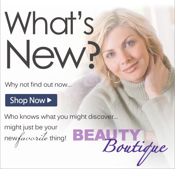 What's New from Beauty Boutique? - Shop Now >>