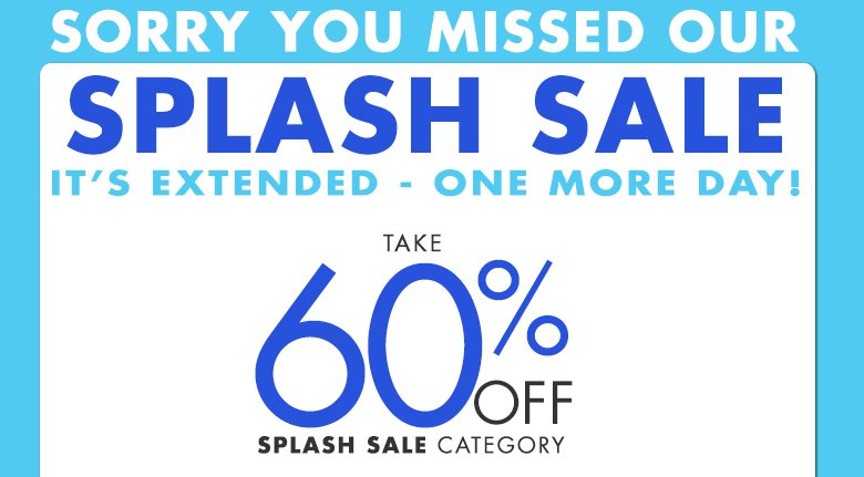 We've Got A Splash Sale to Cheer you Up