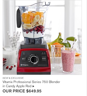 NEW & EXCLUSIVE - Vitamix Professional Series 750 Blender in Candy Apple Red - OUR PRICE $649.95