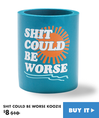 shit could be worse can cooler