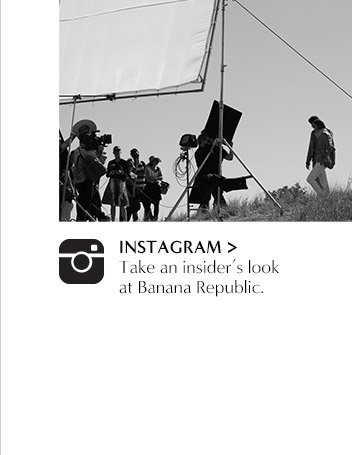 INSTAGRAM | Take an insider's look at Banana Republic.