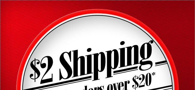 $2 Shipping On All Orders of $20 or More! Shop Now