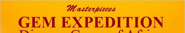 Masterpieces GEM EXPEDITION