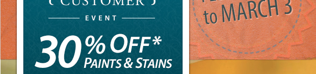 Exclusive Savings! 30% Off Paints & Stains Feb. 27-Mar. 3 - See details now.