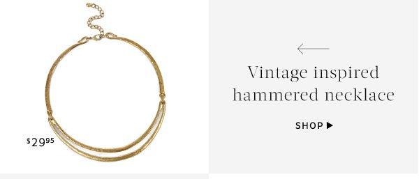 Vintage inspired hammered necklace. Shop Necklace