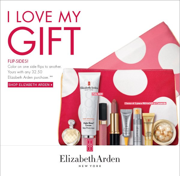 I love my gift. Flip-sides! Color on on e side flips to another. Yours with any 32.50 Elizabeth Arden purchase.** Shop Elizabeth Arden
