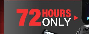 72 HOURS ONLY