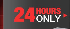 24 HOURS ONLY
