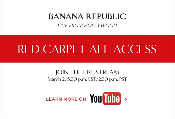 BANANA REPUBLIC | LIVE FROM HOLLYWOOD | RED CARPET ALL ACCESS | JOIN THE LIVESTREAM | LEARN MORE ON YouTube