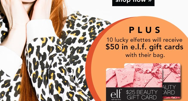 Plus 10 Lucky elfettes Will Receive $50 in e.l.f Gift Cards