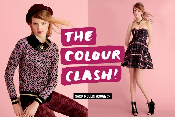 The Colour Clash! Shop Moulin Rouge