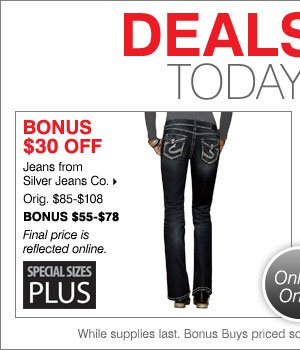 BONUS $30 off jeans from Silver Jeans Co.