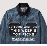Editors' Wish List: This Week's Top Picks. Read & shop now