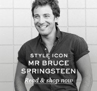 Style Icon: Mr Bruce Springsteen. Read & shop now